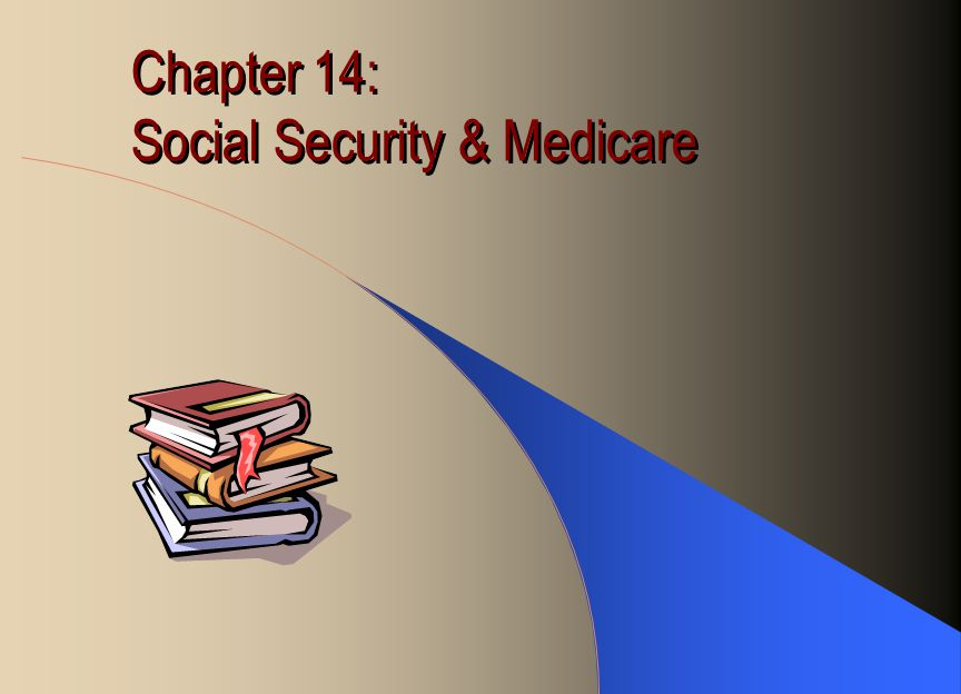 Chapter 14: Social Security & Medicare