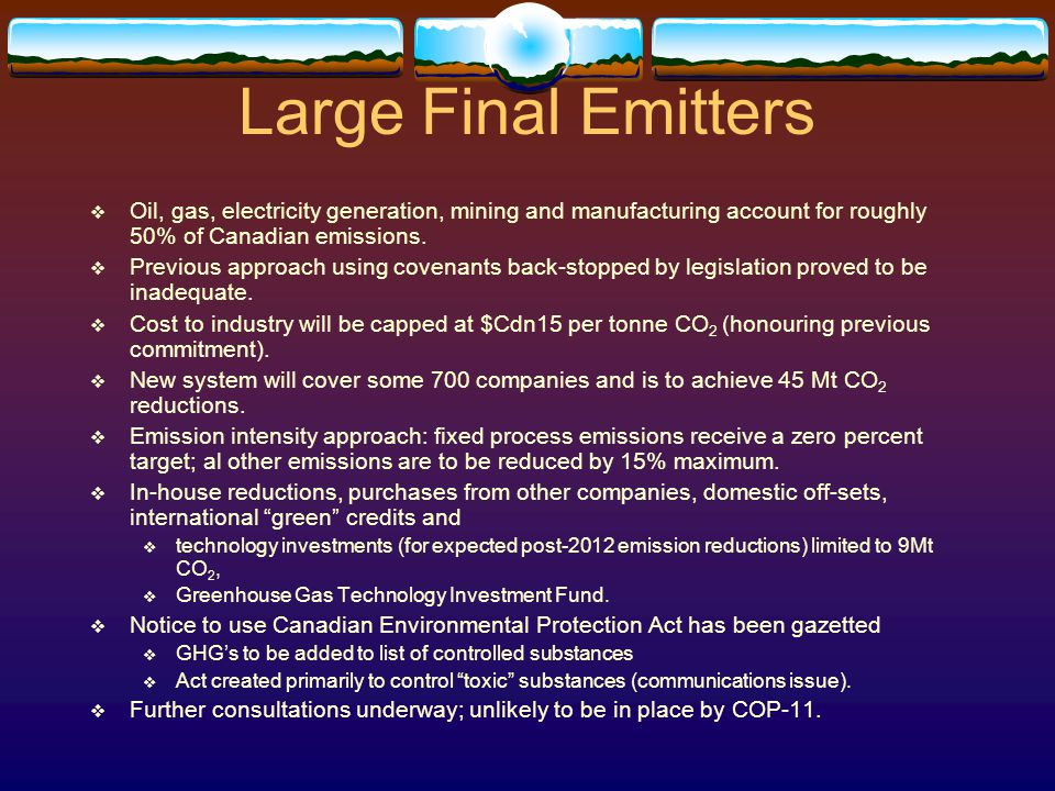 Large Final Emitters  Oil, gas, electricity generation, mining and manufacturing account for roughly 50% of Canadian emissions.