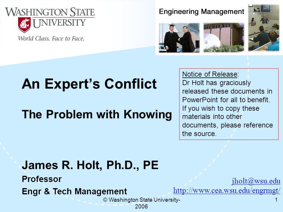 © Washington State University An Expert's Conflict The Problem with Knowing   James R.