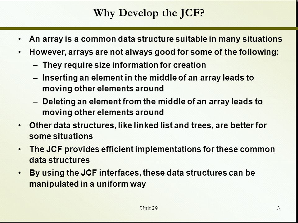 Unit 293 Why Develop the JCF.