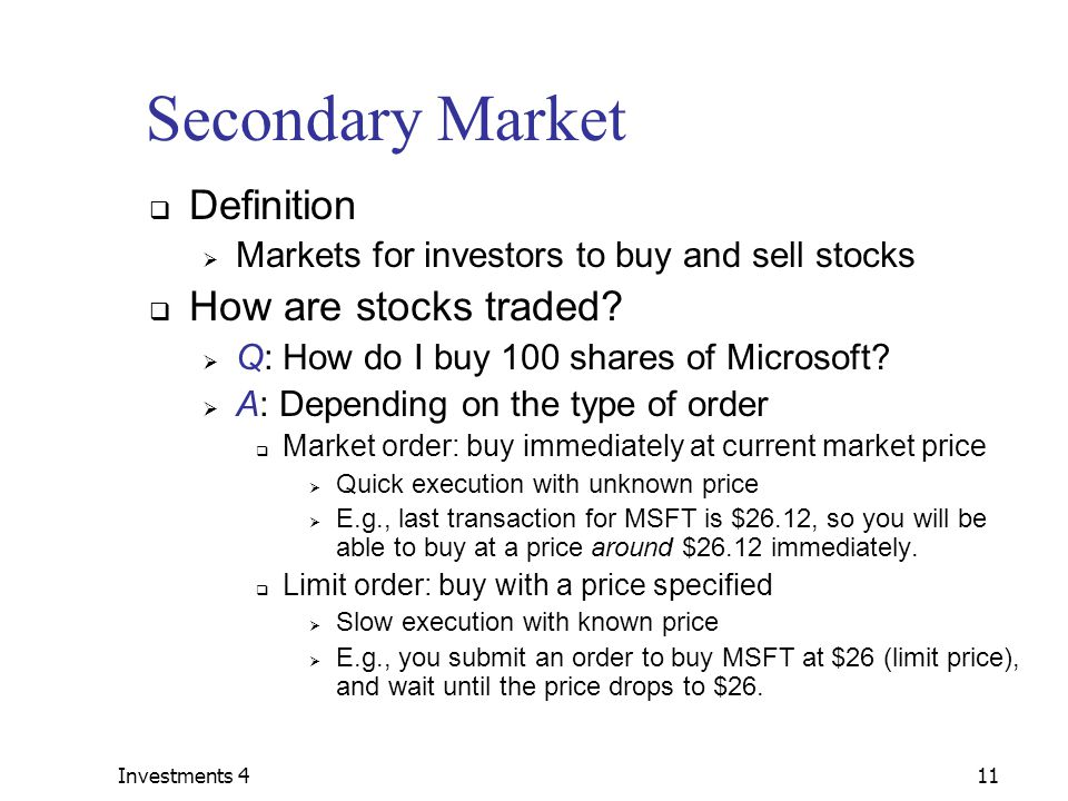 Investments 411 Secondary Market  Definition  Markets for investors to buy and sell stocks  How are stocks traded.