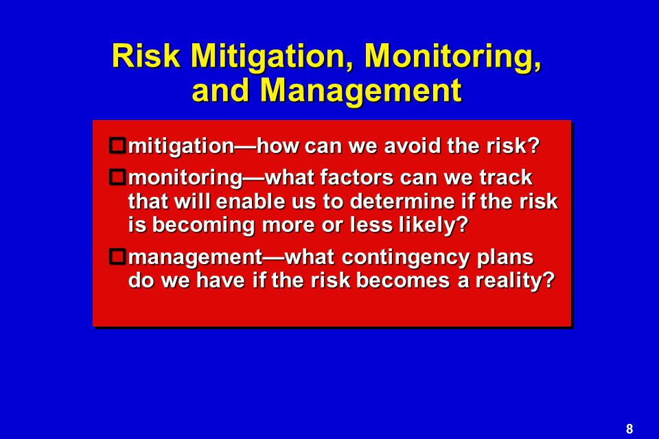 8  mitigation—how can we avoid the risk.