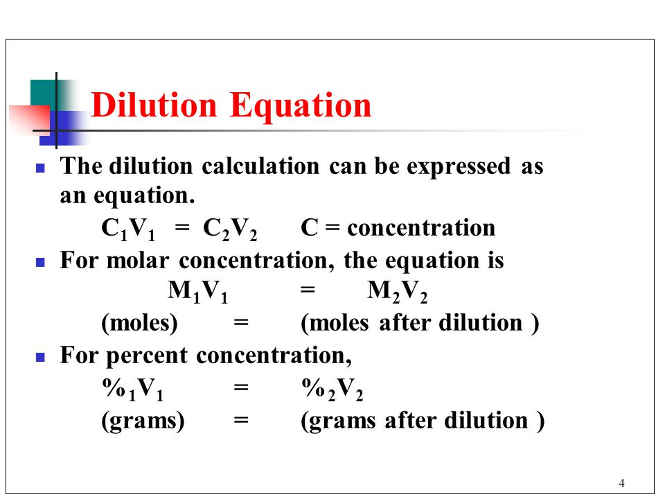 4 Dilution Equation The dilution calculation can be expressed as an equation.