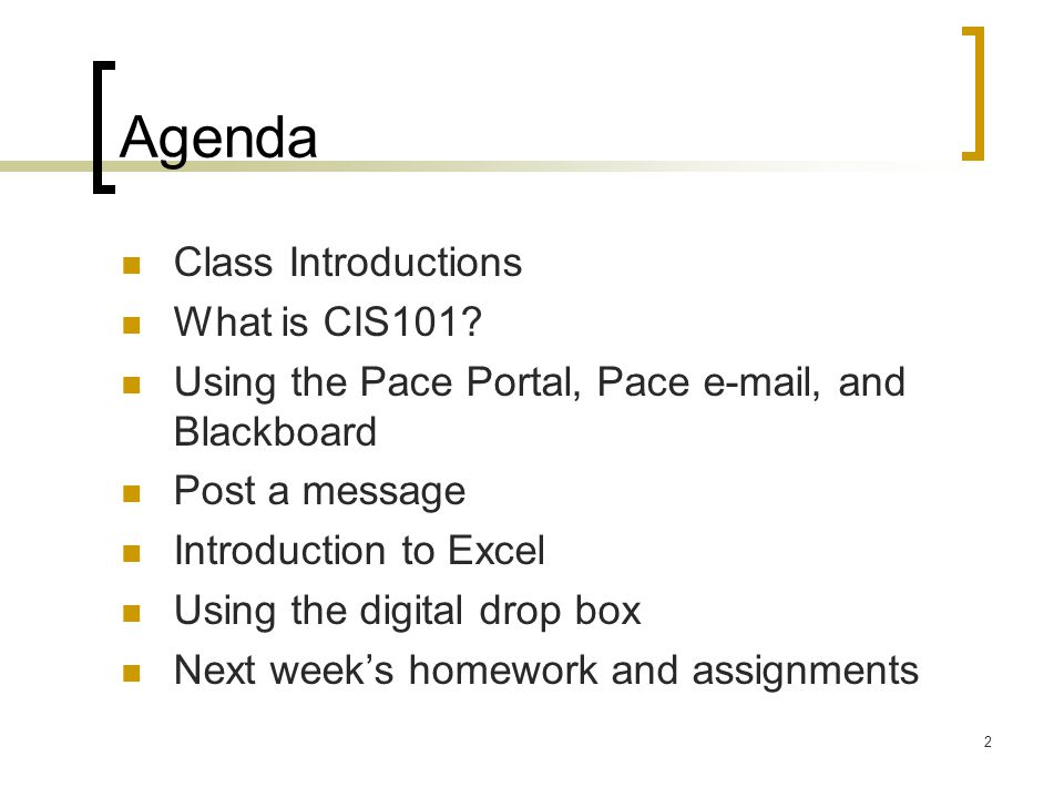2 Agenda Class Introductions What is CIS101.