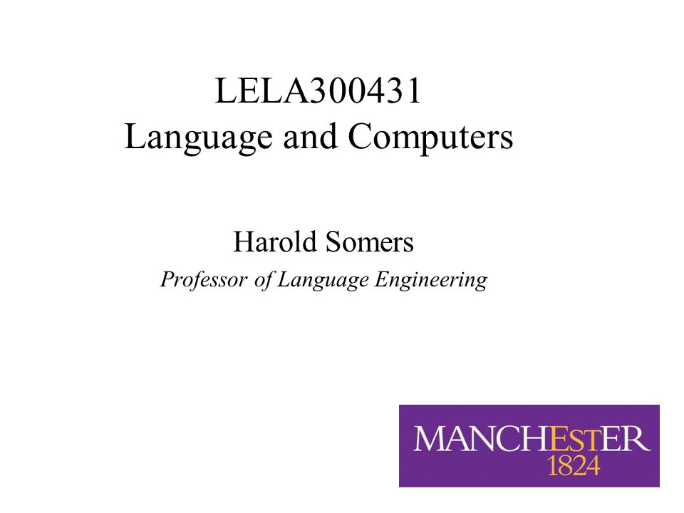 1/16 LELA Language and Computers Harold Somers Professor of Language Engineering