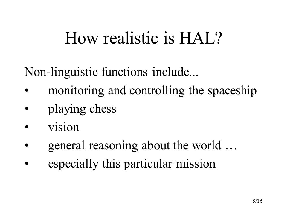 8/16 How realistic is HAL. Non-linguistic functions include...