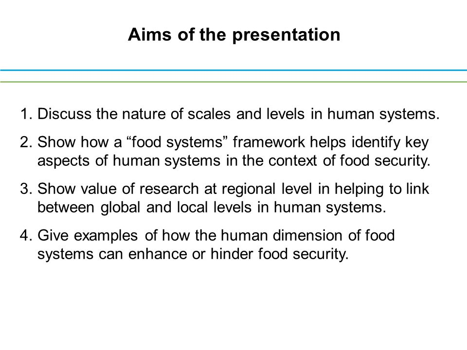 Aims of the presentation 1.Discuss the nature of scales and levels in human systems.