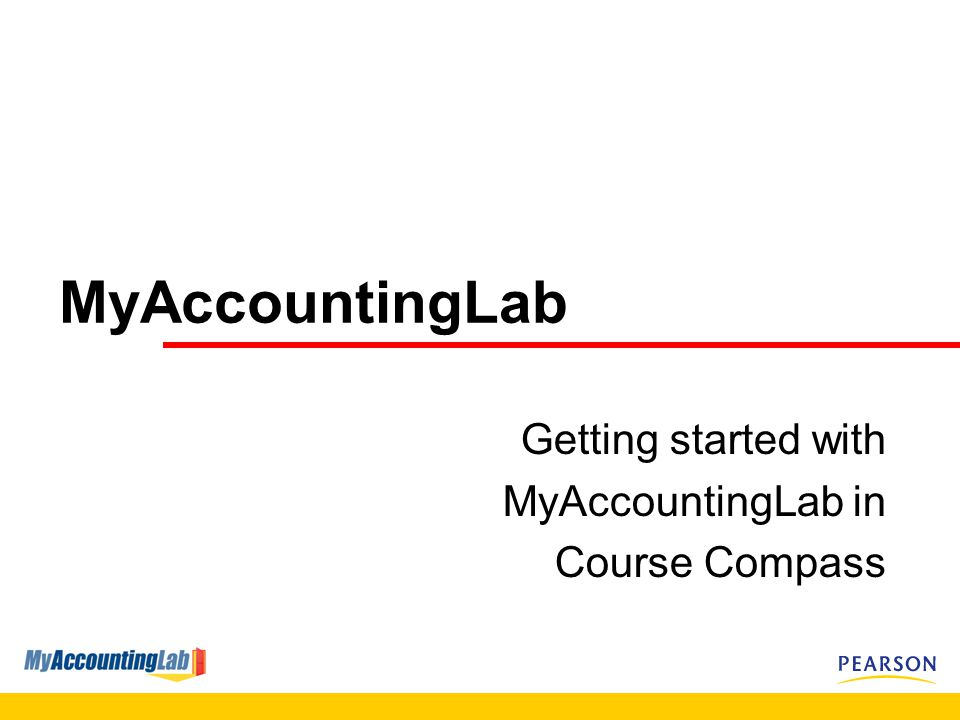 MyAccountingLab Getting started with MyAccountingLab in Course Compass