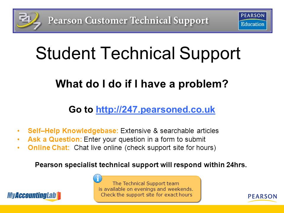 Student Technical Support What do I do if I have a problem.