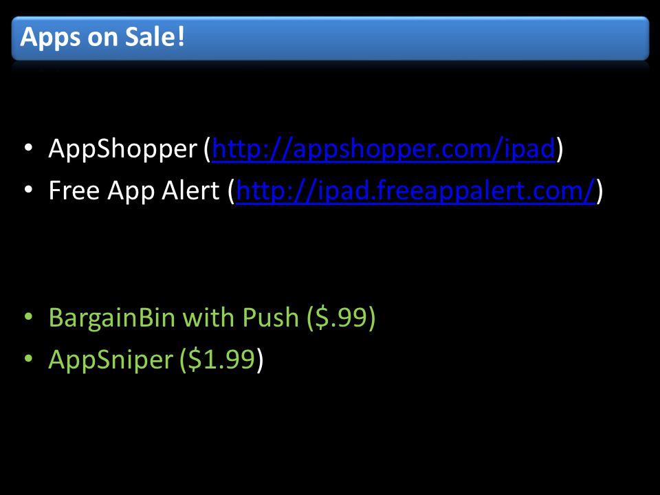 AppShopper (  Free App Alert (  BargainBin with Push ($.99) AppSniper ($1.99)