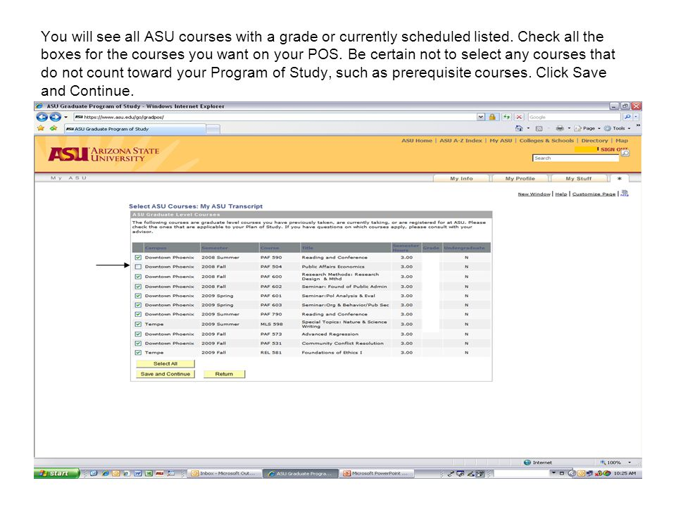 You will see all ASU courses with a grade or currently scheduled listed.