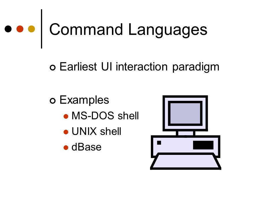 Dialog Design Command languages, direct manipulation, and