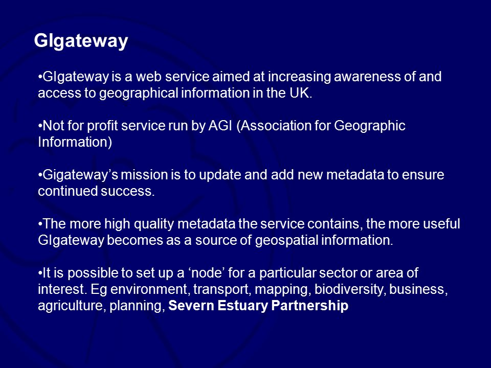 GIgateway is a web service aimed at increasing awareness of and access to geographical information in the UK.