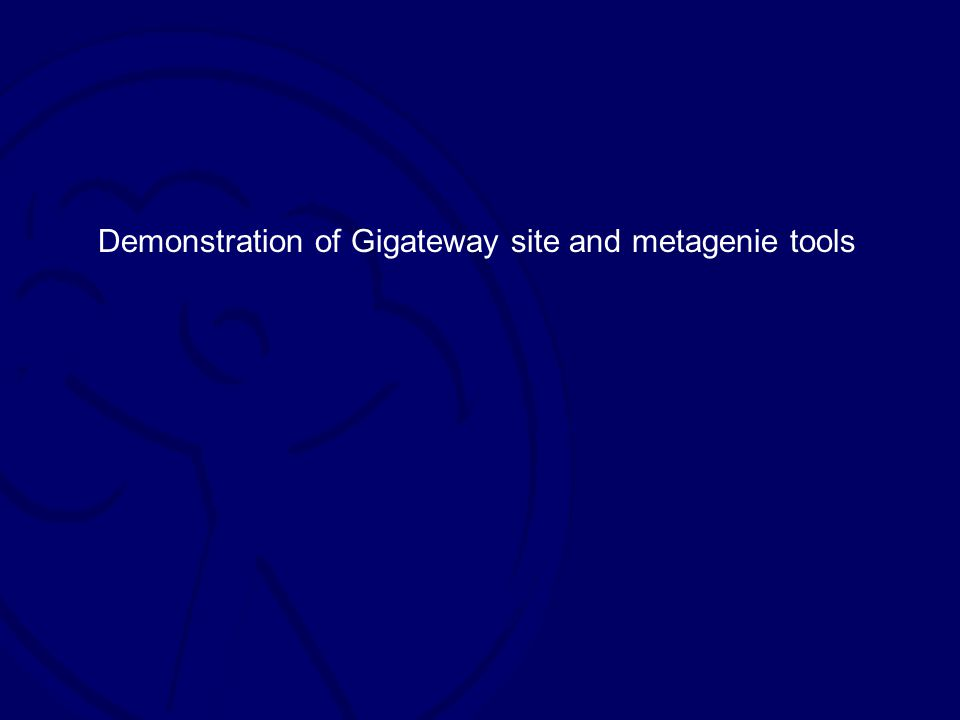 Demonstration of Gigateway site and metagenie tools
