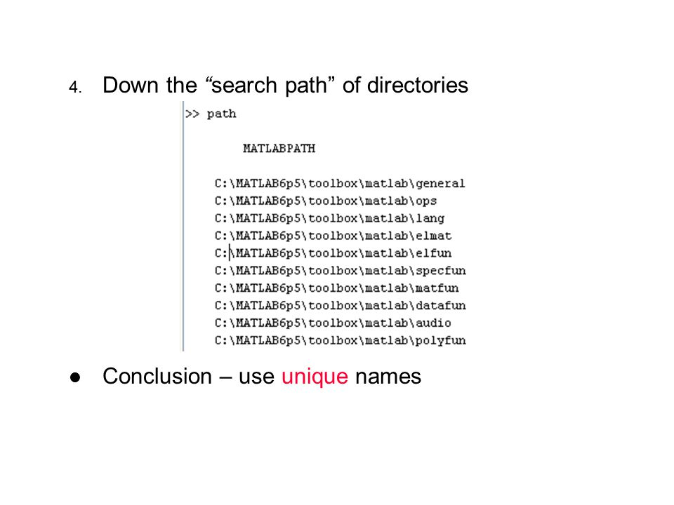 4. Down the search path of directories Conclusion – use unique names