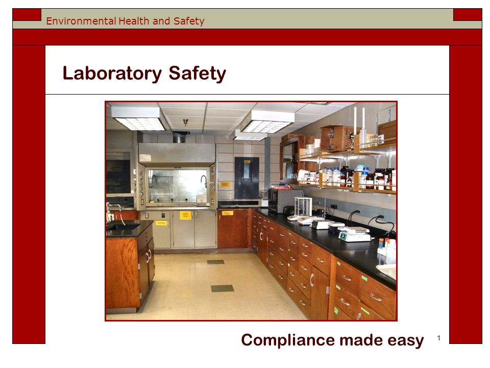 Environmental Health and Safety Compliance made easy 1 Laboratory Safety