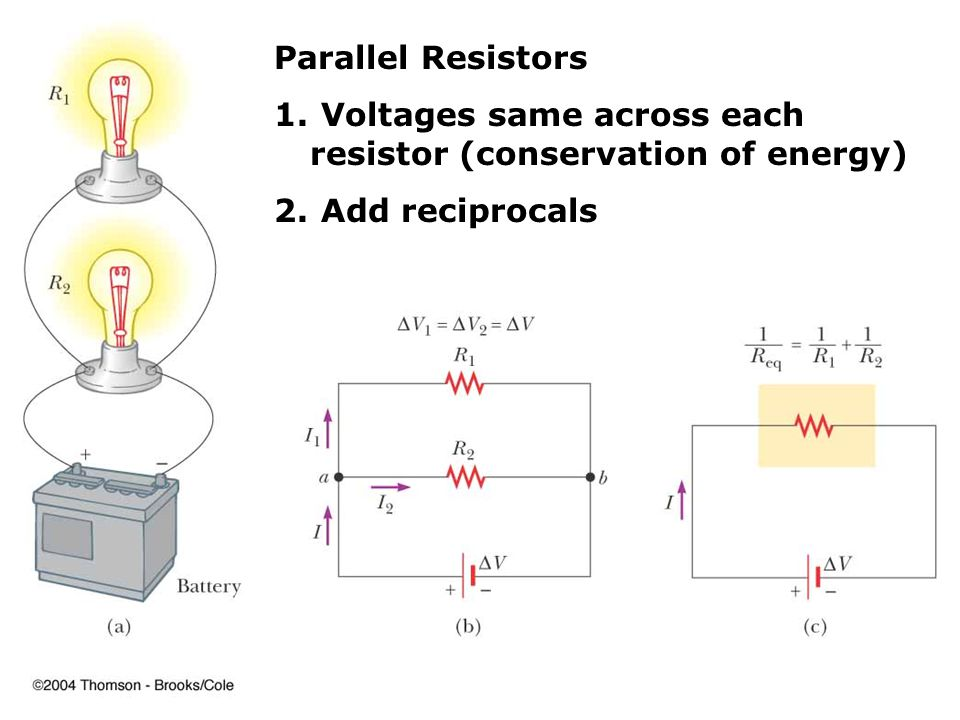 Parallel Resistors 1. Voltages same across each resistor (conservation of energy) 2.