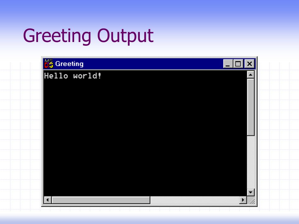 Greeting Output