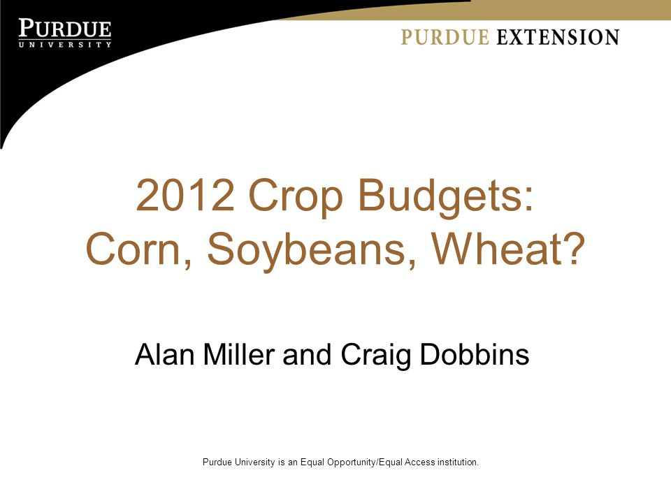 2012 Crop Budgets: Corn, Soybeans, Wheat.
