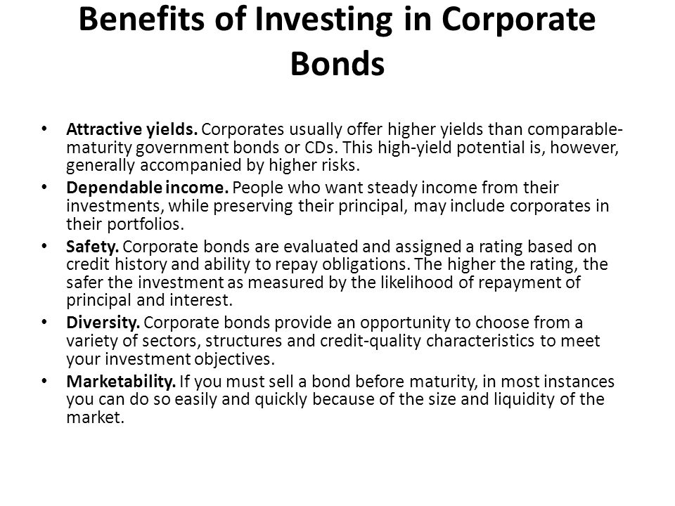 Benefits of Investing in Corporate Bonds Attractive yields.