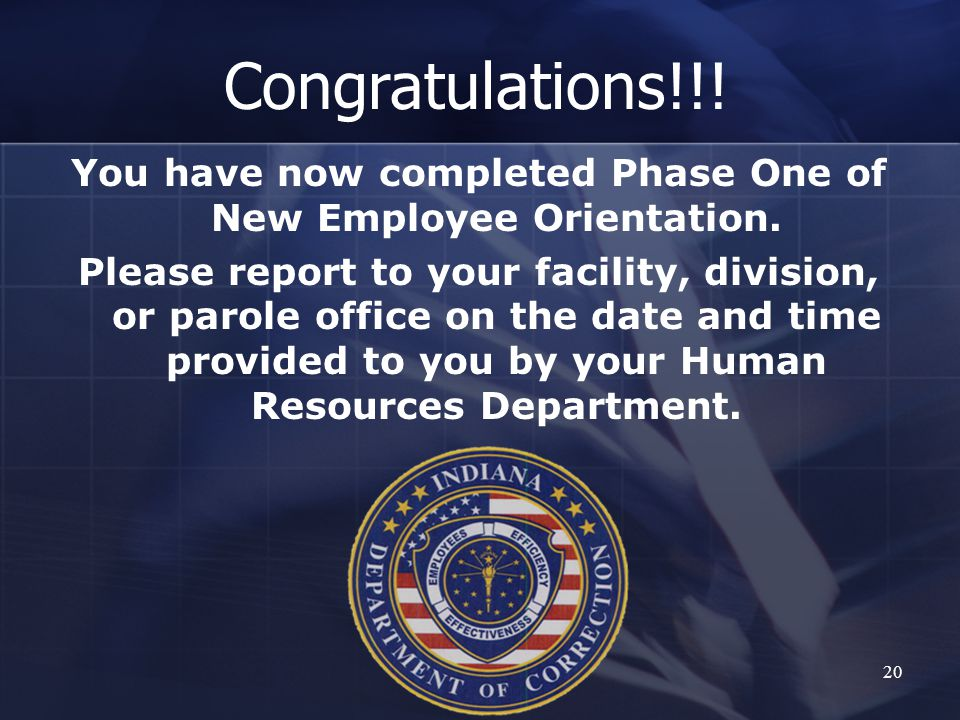 20 You have now completed Phase One of New Employee Orientation.