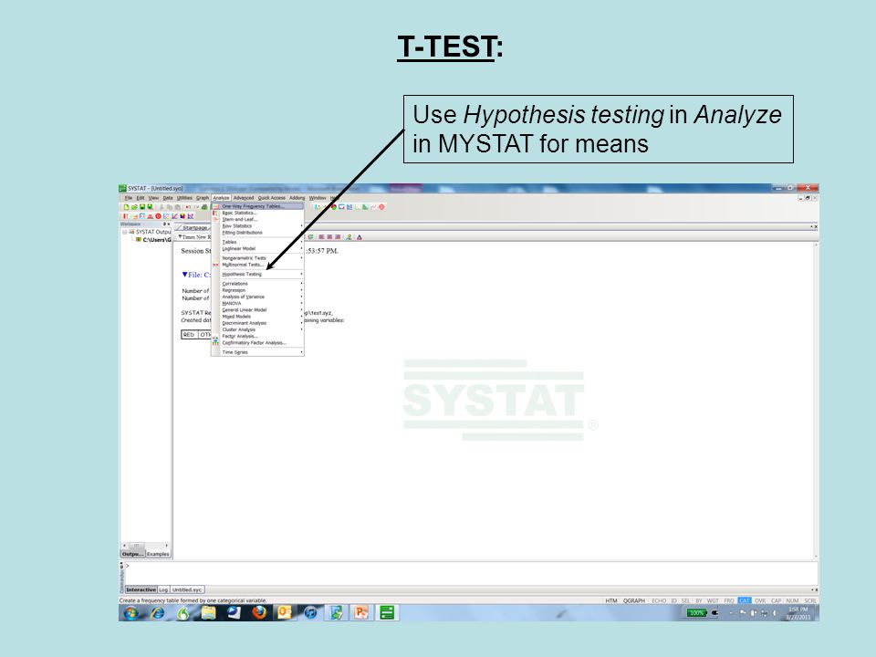 T-TEST: Use Hypothesis testing in Analyze in MYSTAT for means