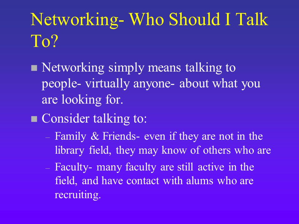 Networking- Who Should I Talk To.