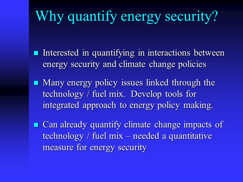 Why quantify energy security.
