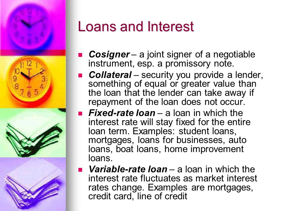 Cosigner – a joint signer of a negotiable instrument, esp.