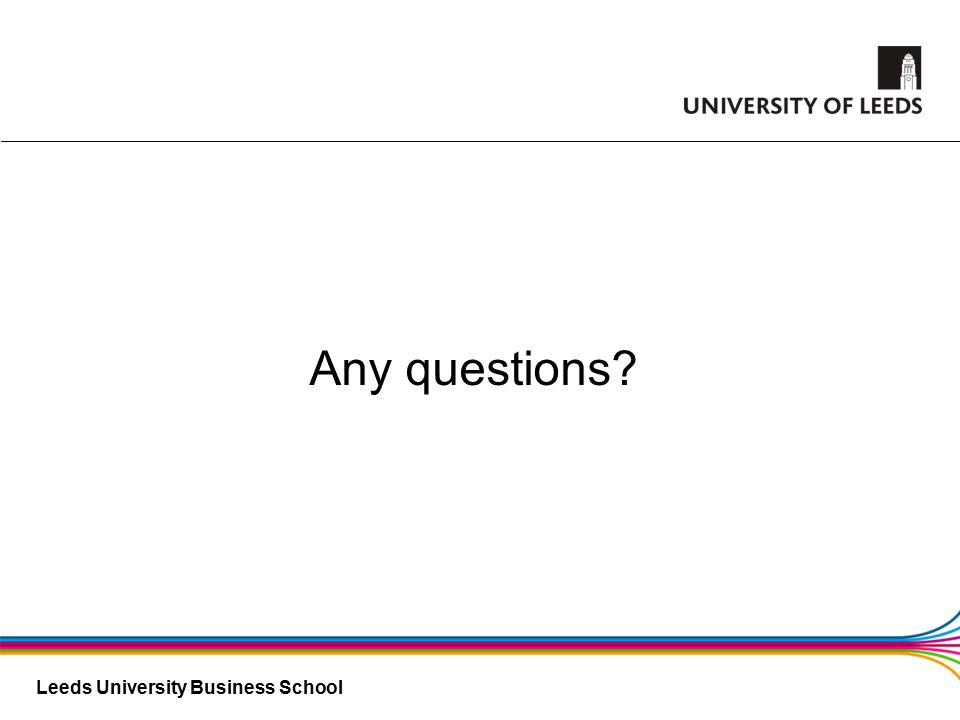 Leeds University Business School Any questions