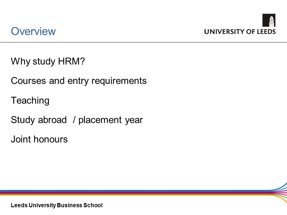 Leeds University Business School Overview Why study HRM.