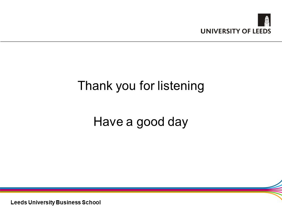 Thank you for listening Have a good day