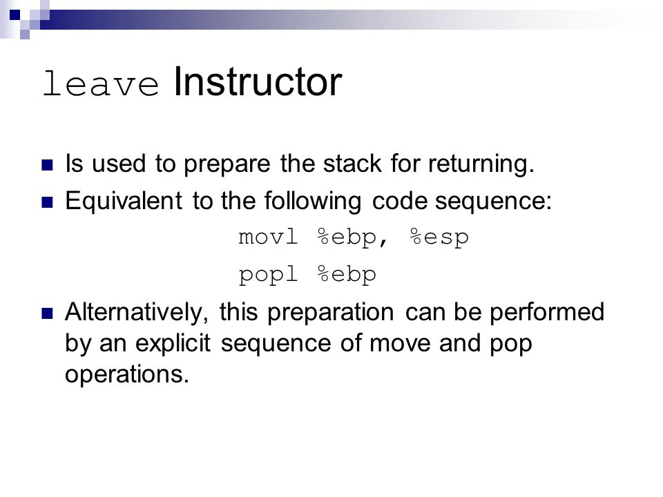 leave Instructor Is used to prepare the stack for returning.