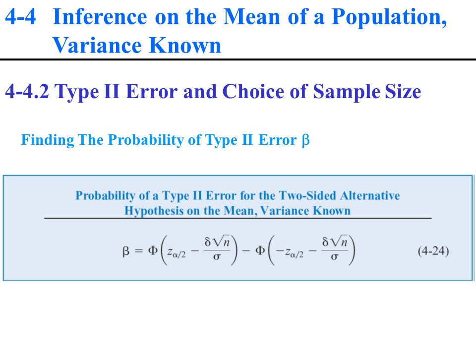 4-4 Inference on the Mean of a Population, Variance Known Type II Error and Choice of Sample Size Finding The Probability of Type II Error 