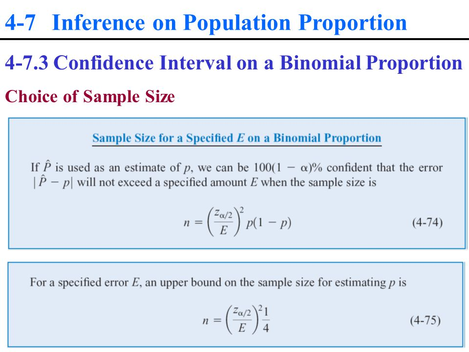 4-7 Inference on Population Proportion Confidence Interval on a Binomial Proportion Choice of Sample Size