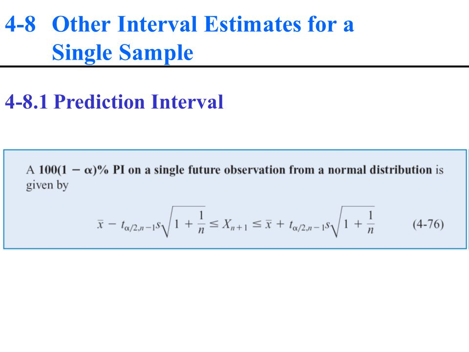4-8 Other Interval Estimates for a Single Sample Prediction Interval