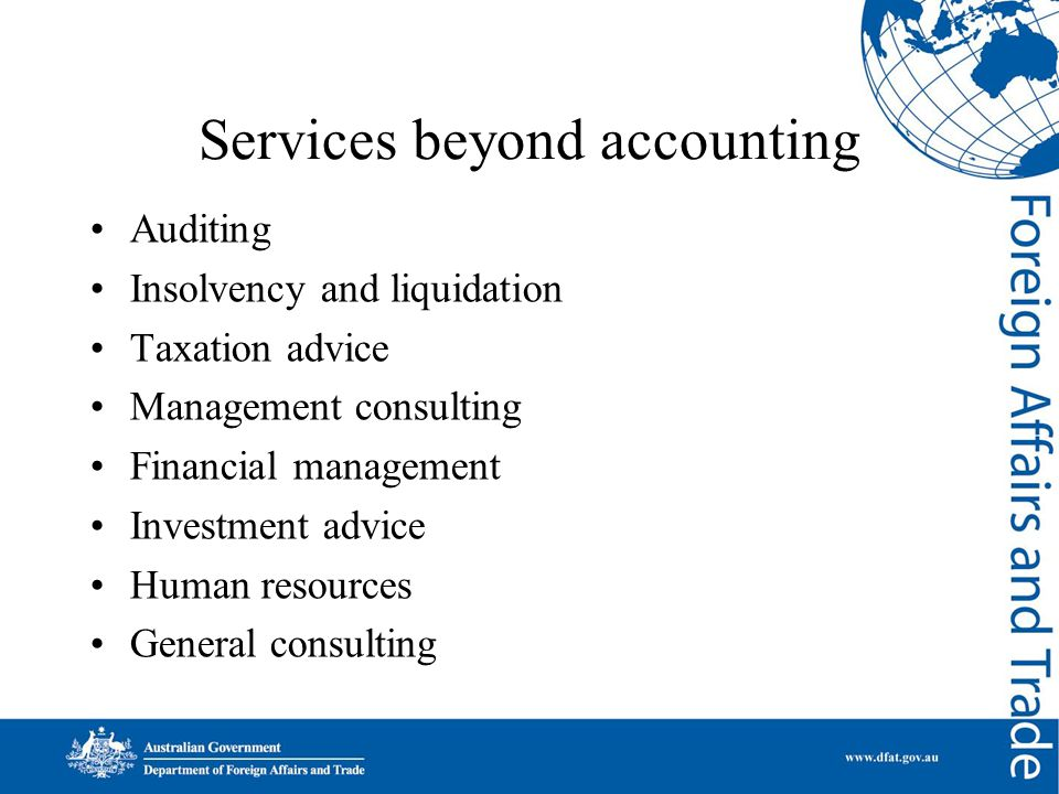Services beyond accounting Auditing Insolvency and liquidation Taxation advice Management consulting Financial management Investment advice Human resources General consulting