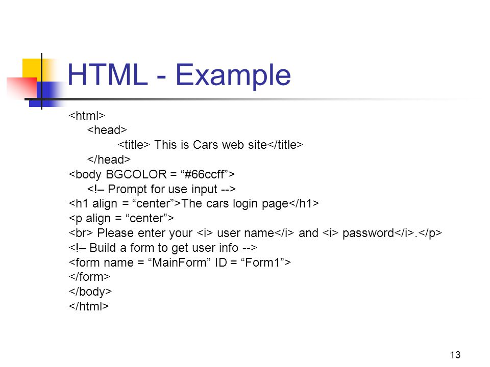 13 HTML - Example This is Cars web site The cars login page Please enter your user name and password.
