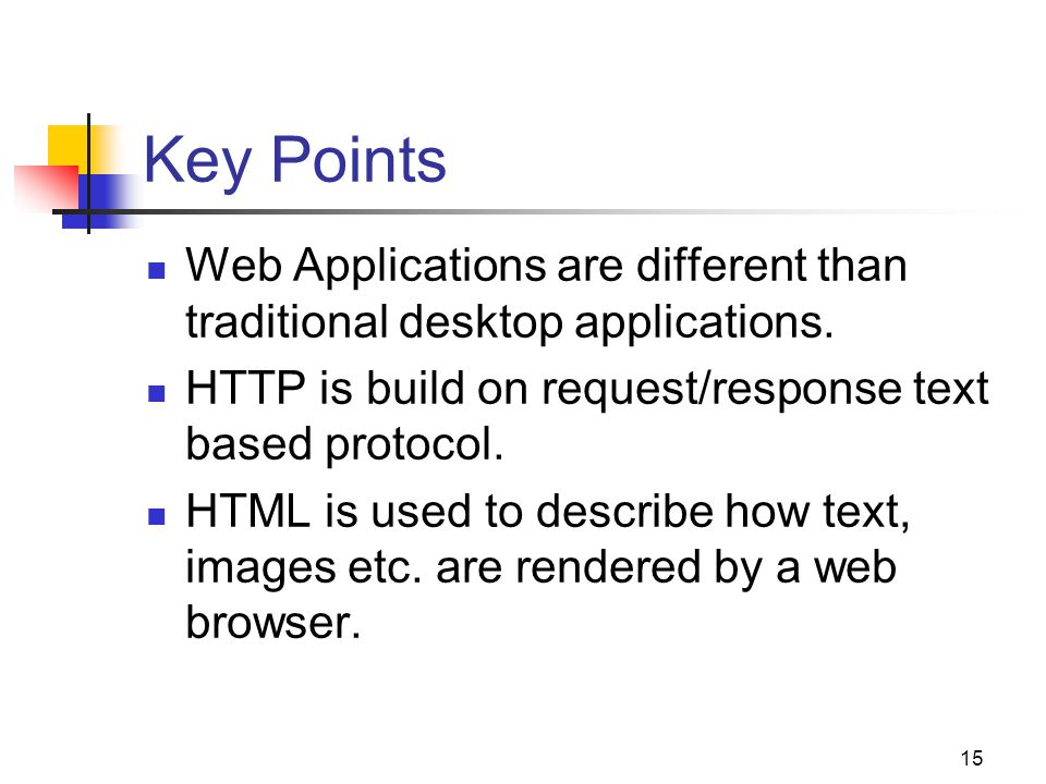 15 Key Points Web Applications are different than traditional desktop applications.
