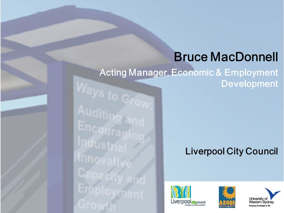 Liverpool City Council Bruce MacDonnell Acting Manager, Economic & Employment Development