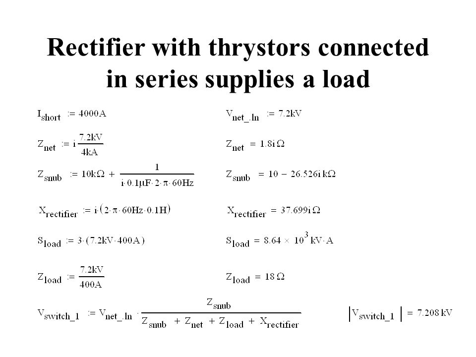 Rectifier with thrystors connected in series supplies a load