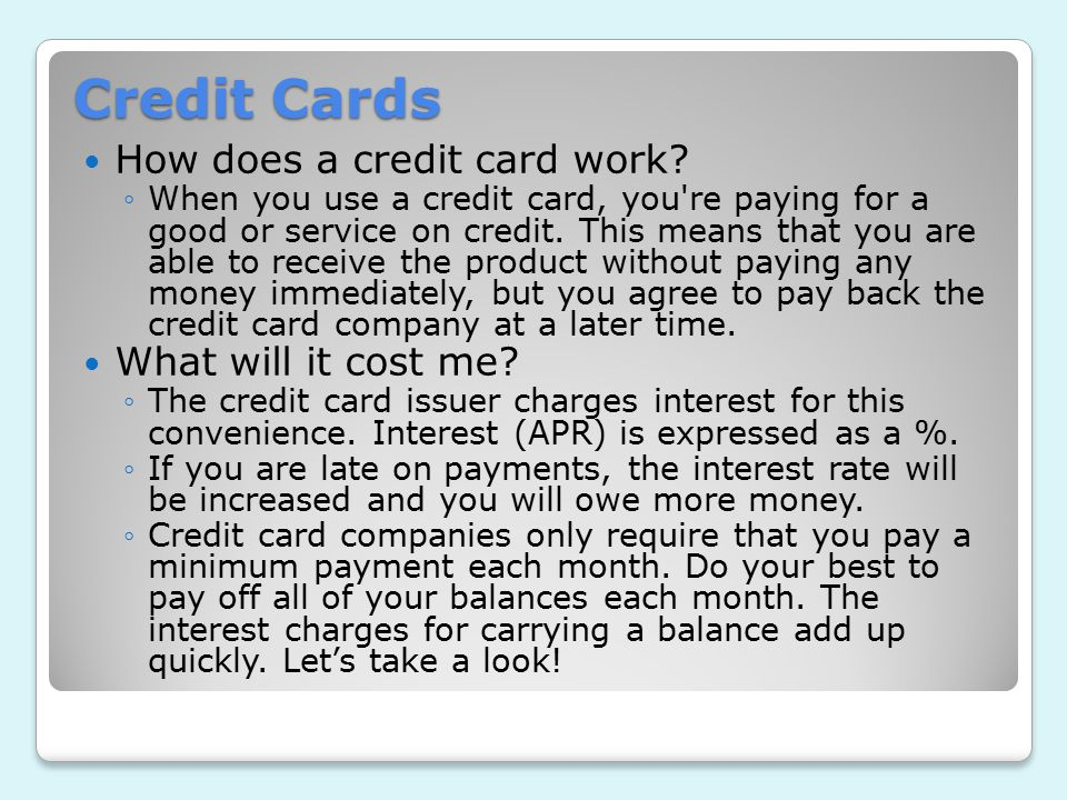Credit Cards How does a credit card work.