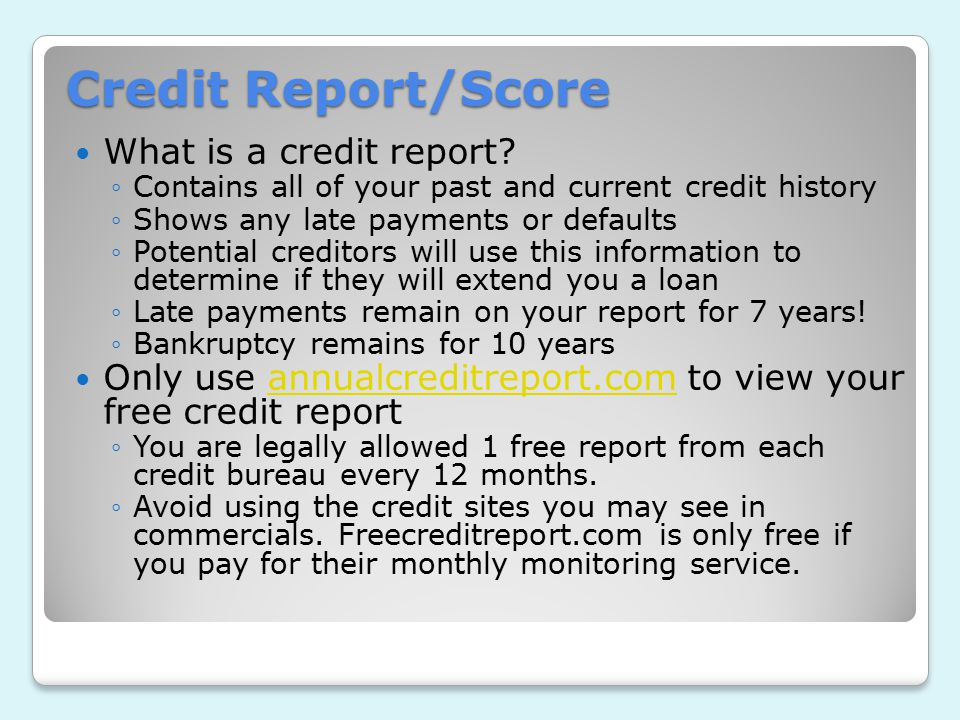 Credit Report/Score What is a credit report.