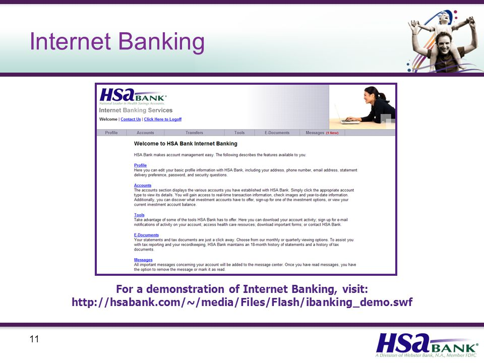 11 Internet Banking For a demonstration of Internet Banking, visit:
