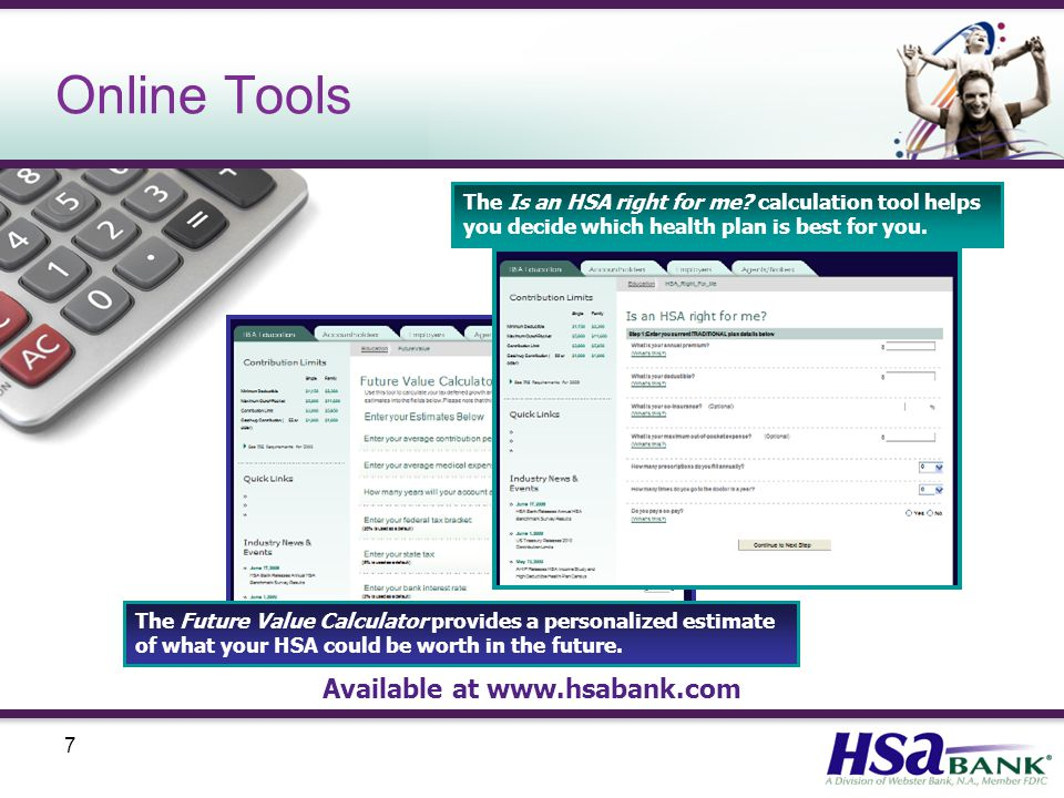 7 Online Tools Available at   The Is an HSA right for me.