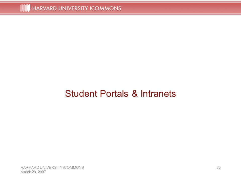 HARVARD UNIVERSITY iCOMMONS March 28, Student Portals & Intranets