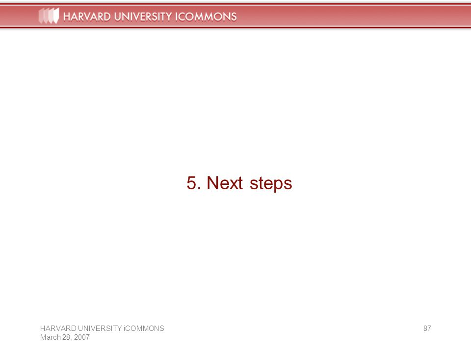 HARVARD UNIVERSITY iCOMMONS March 28, Next steps
