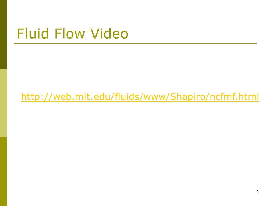 6 Fluid Flow Video