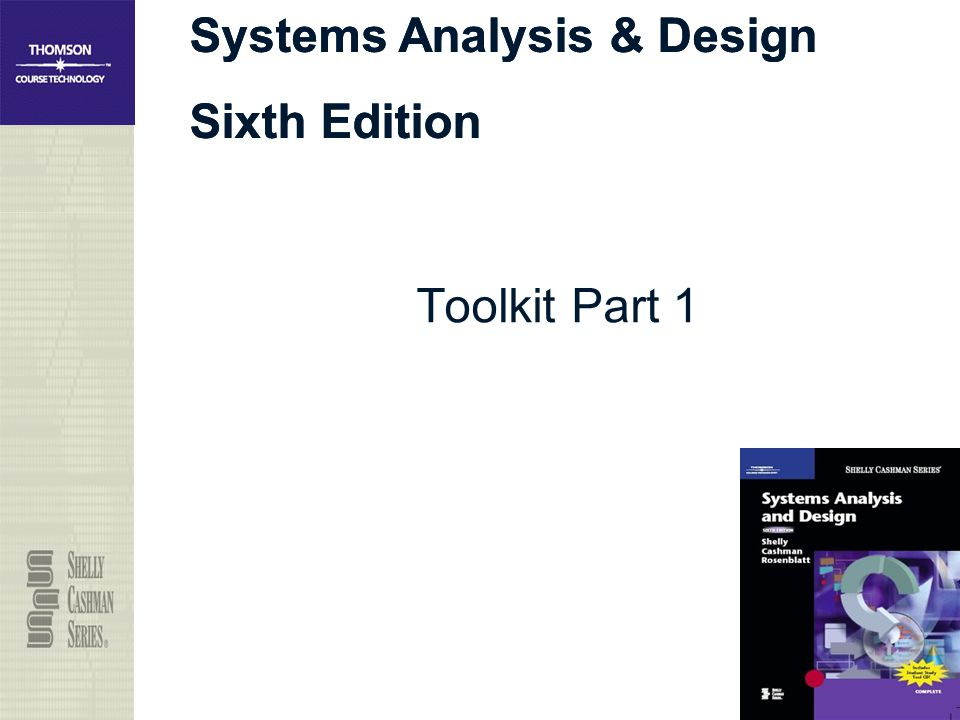 Systems Analysis & Design Sixth Edition Systems Analysis & Design Sixth Edition Toolkit Part 1
