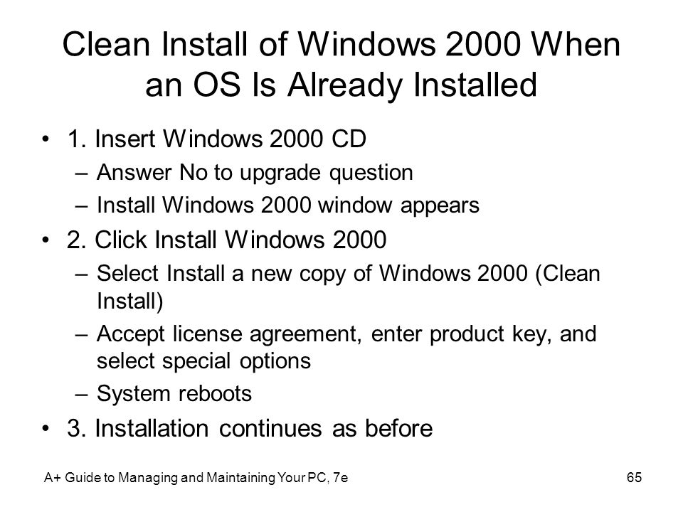 Clean Install of Windows 2000 When an OS Is Already Installed 1.